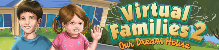 Virtual Families 2: Our Dream Houe